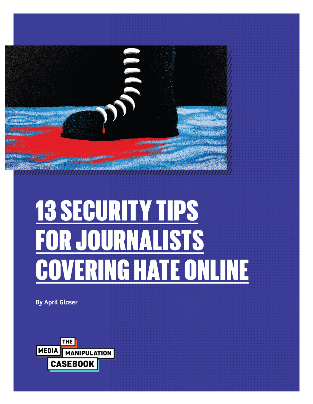 13 Security Tips for Journalists Covering Hate Online
